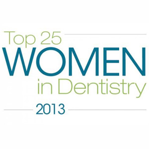 Top 25 Women in Dentistry for 2013