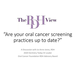 "The RDH View LIVE – ""Are Your Oral Cancer Screening Protocols UP to Date?"""